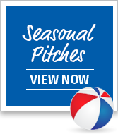 View our Seasonal Pitches